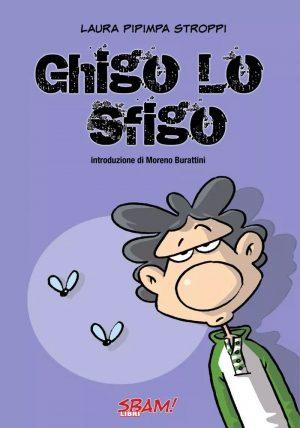 Ghigo lo sfigo